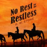 No Rest for the Restless by  R. W. Stone audiobook
