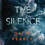 The Silence by  Daisy Pearce audiobook
