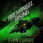 Archangel Rising by  Evan Currie audiobook