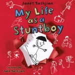 My Life as a Stuntboy by  Janet Tashjian audiobook
