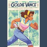 Goldie Vance: The Hotel Whodunit by  Lilliam Rivera audiobook