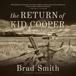 The Return of Kid Cooper by  Brad Smith audiobook