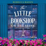 The Little Bookshop on the Seine by  Rebecca Raisin audiobook