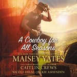A Cowboy for All Seasons by  Caitlin Crews audiobook