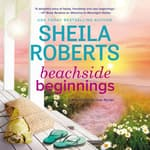 Beachside Beginnings by  Sheila Roberts audiobook