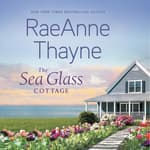 The Sea Glass Cottage by  RaeAnne Thayne audiobook