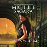 Cast in Wisdom by  Michelle Sagara audiobook