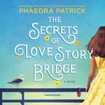 The Secrets of Love Story Bridge by  Phaedra Patrick audiobook