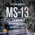 MS-13 by  Steven Dudley audiobook