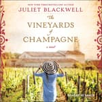 The Vineyards of Champagne by  Juliet Blackwell audiobook