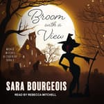 Broom with a View by  Sara Bourgeois audiobook