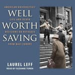 Well Worth Saving by  Laurel Leff audiobook