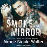 Smoke in the Mirror by  Aimee Nicole Walker audiobook