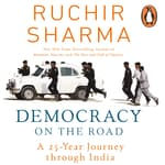 Democracy on the Road by  Ruchir Sharma audiobook