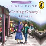 Getting Granny's Glasses by  Ruskin Bond audiobook