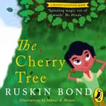 The Cherry Tree by  Ruskin Bond audiobook