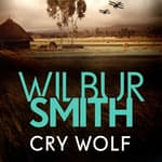 Cry Wolf by  Wilbur Smith audiobook