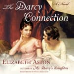 The Darcy Connection by  Elizabeth Aston audiobook