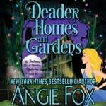 Deader Homes and Gardens by  Angie Fox audiobook