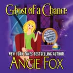 Ghost of a Chance by  Angie Fox audiobook