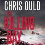 The Killing Bay by  Chris Ould audiobook
