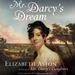 Mr. Darcy's Dream by  Elizabeth Aston audiobook