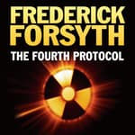 The Fourth Protocol by  Frederick Forsyth audiobook