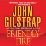 Friendly Fire by  John Gilstrap audiobook