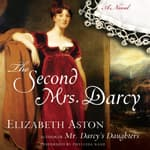 The Second Mrs. Darcy by  Elizabeth Aston audiobook