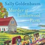 Murder at Lambswool Farm by  Sally Goldenbaum audiobook