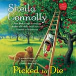 Picked to Die by  Sheila Connolly audiobook
