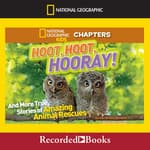 Hoot, Hoot, Hooray! And More True Stories of Amazing Animal Rescues by  Ashlee Brown Blewett audiobook