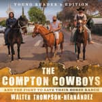 The Compton Cowboys: Young Readers' Edition by  Walter Thompson-Hernández audiobook