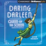 Daring Darleen, Queen of the Screen by  Anne Nesbet audiobook