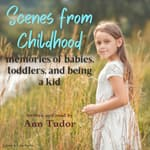 Scenes From Childhood by  Ann Tudor audiobook