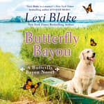 Butterfly Bayou by  Lexi Blake audiobook
