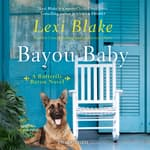 Bayou Baby by  Lexi Blake audiobook