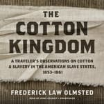 The Cotton Kingdom by  Frederick Law Olmsted audiobook