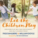 Let the Children Play by  Pasi Sahlberg audiobook