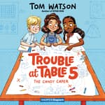 Trouble at Table 5 #1: The Candy Caper by  Tom Watson audiobook