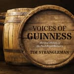 Voices of Guinness by  Tim Strangleman audiobook