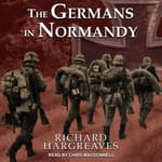 The Germans in Normandy by  Richard Hargreaves audiobook