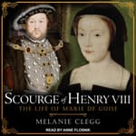 Scourge of Henry VIII by  Melanie Clegg audiobook