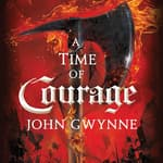 A Time of Courage by  John Gwynne audiobook