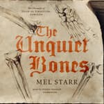 The Unquiet Bones by  Mel Starr audiobook