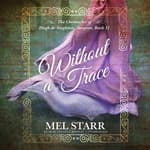 Without a Trace by  Mel Starr audiobook