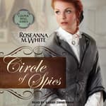 Circle of Spies by  Roseanna M. White audiobook
