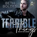 Terrible Things by  Beth Bolden audiobook