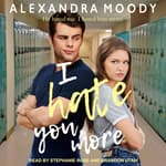 I Hate You More by  Alexandra Moody audiobook