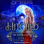 Hitched by  G.K. DeRosa audiobook